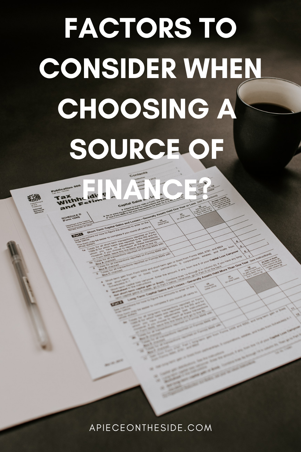 FACTORS TO CONSIDER WHEN CHOOSING A SOURCE OF FINANCE